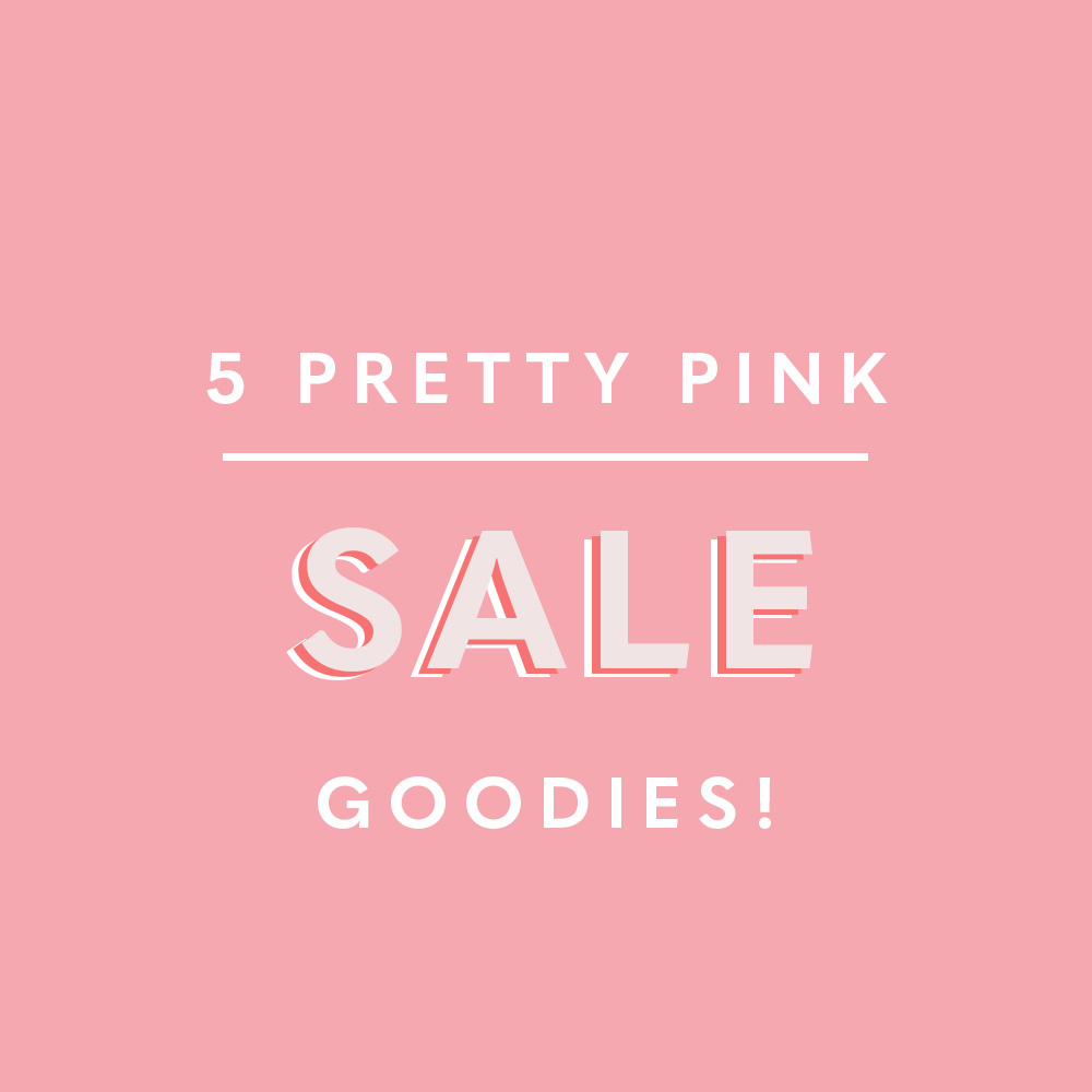 5 Pretty Pink Sale Goodies!