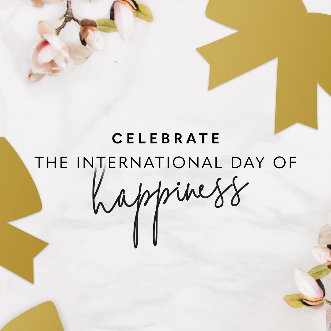 Celebrate the International Day of Happiness!