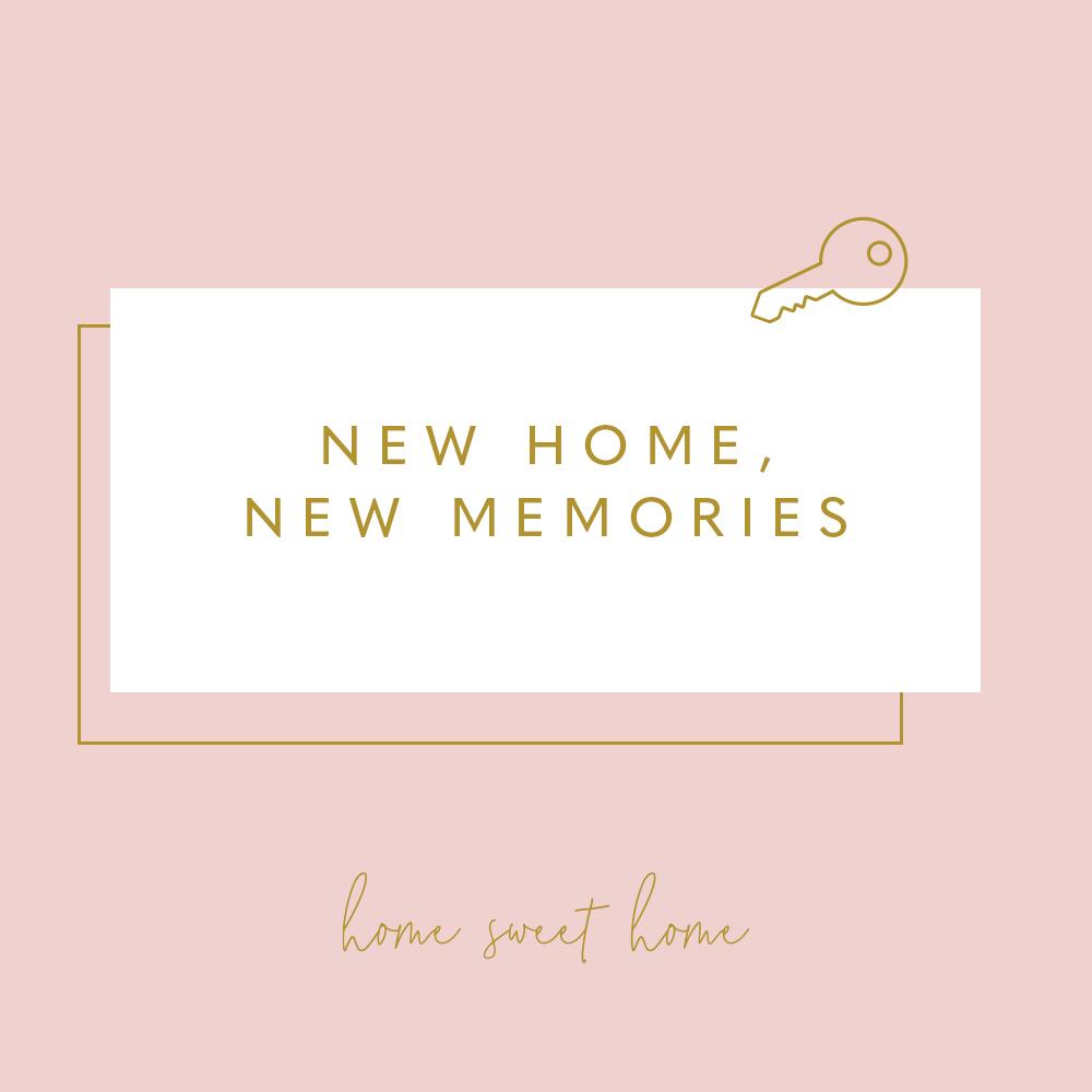 New Home, New Memories!
