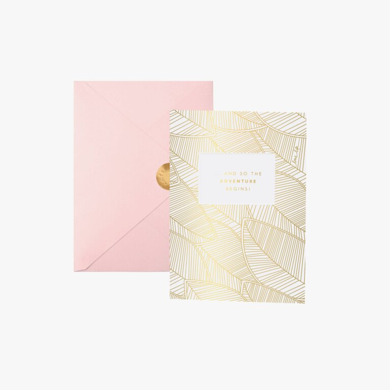 Greeting Card | ...And So The Adventure Begins!