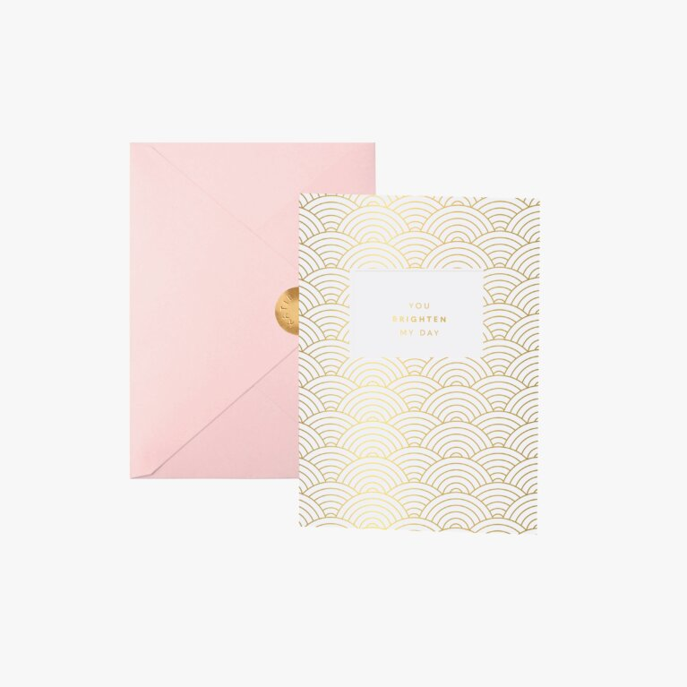 Greeting Card You Brighten My Day