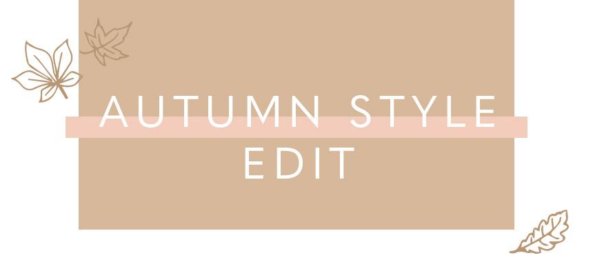 The Autumn Style edit