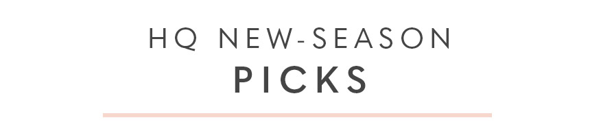 HQ new-season picks