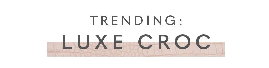 Trending: Luxe Croc
