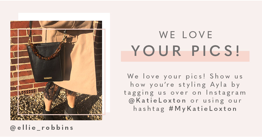 Black Ayla tortoiseshell bag. We love your pics. We love your pics. Show us how you're styling Ayla by tagging us over on Instagram @KatieLoxton or using hashtag #MyKatieLoxton.